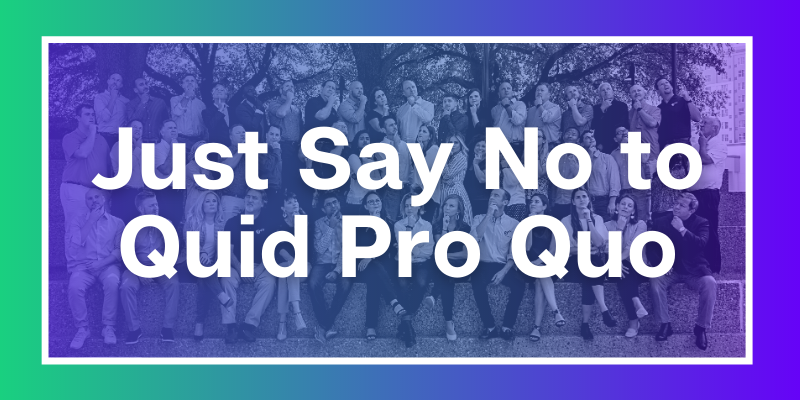 Just Say No to Quid Pro Quo