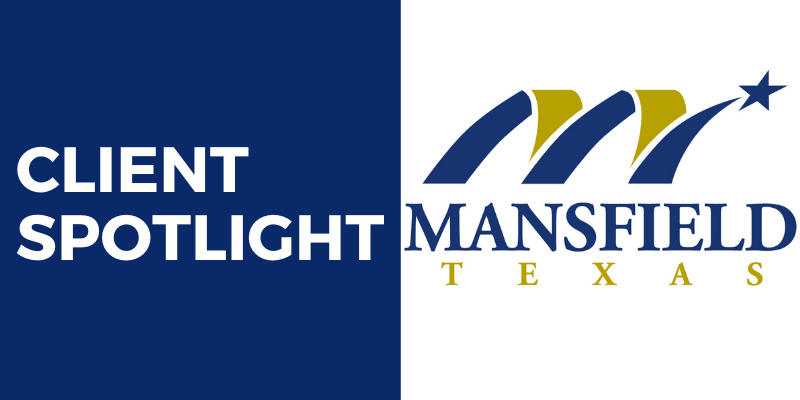 Client Spotlight City of Mansfield