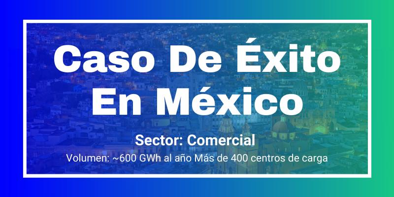 Caso De Éxito En México Sector Comercial