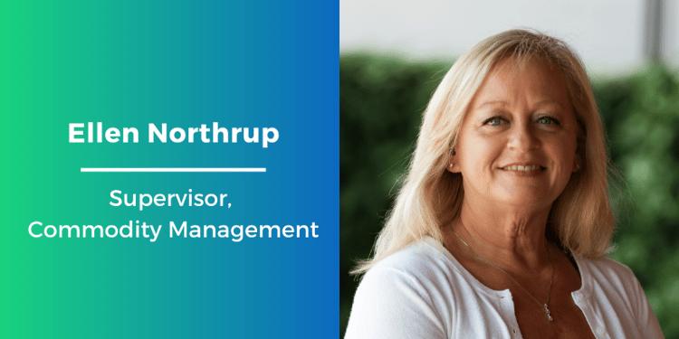 Ellen Northrup Supervisor Commodity Management