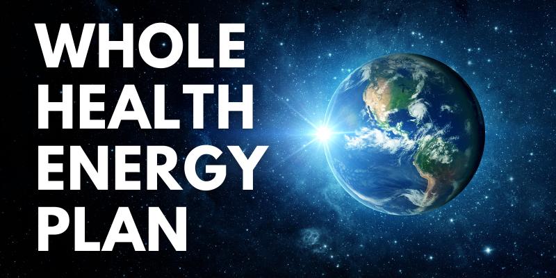 Whole Health Energy Plan