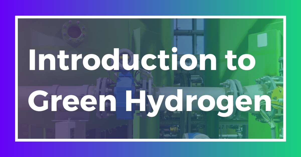 Introduction to Green Hydrogen