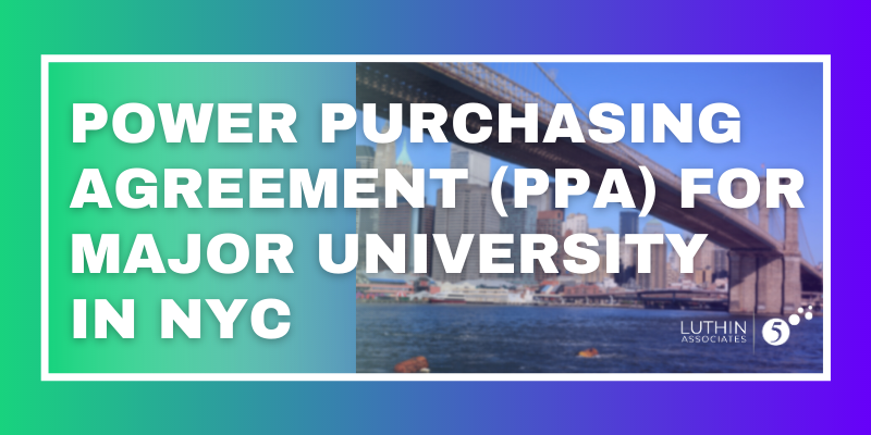 Power Purchasing Agreement (PPA) for Major University in NYC