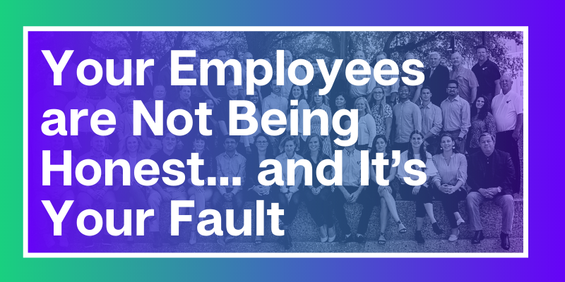 Your employees are not being honest