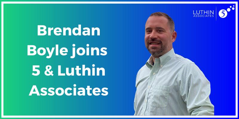 Brendan Boyle joins 5 & Luthin Associates
